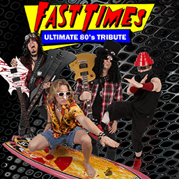 Fast Times-Ultimate 80's Tribute